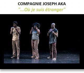 Portail culturel -  … OÙ JE SUIS ÉTRANGER  Cie Joseph Aka / séance scolaire