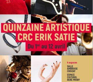 Portail culturel - QUINZAINE ARTISTIQUE CRC Erik SATIE - Du 1er au 12 avril