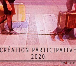Portail culturel - CRÉATION PARTICIPATIVE 2020 du Théâtre du Réel